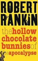 The Hollow Chocolate Bunnies of the Apocalypse (GOLLANCZ S.F.)