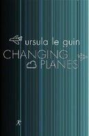 Changing Planes (Gollancz S.F.)