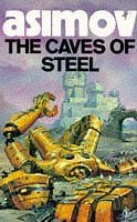 The Caves of Steel (Robot Series)