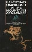 H. P. Lovecraft Omnibus 1: At the Mountains of Madness and Other Novels of Terror