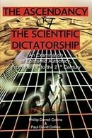 The Ascendancy of the Scientific Dictatorship: An Examination of Epistemic Autocracy, From the 19th