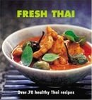 Fresh Thai: Over 70 Healthy Thai Recipes