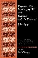 Euphues: the Anatomy of Wit and Euphues and His England (Revels Plays Companion Library) (Revels Pla