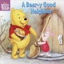 A Bear-Y Good Neighbor (Winnie the Pooh Picturebacks)