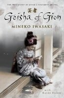 Geisha of Gion: The True Story of Japan