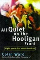 All Quiet on the Hooligan Front: Eight Years That Changed the Face of Football