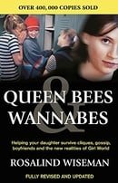 Queen Bees And Wannabes: Helping your daughter survive cliques, gossip, boyfriends & the new realiti