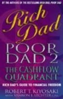 Rich Dad, Poor Dad 2: Cash Flow Quadrant - Rich Dad