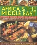 Illustrated Food and Cooking of Africa and Middle East: A Fascinating Journey Through the Rich and D