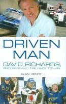 Driven Man: David Richards, Prodrive, and the Race to Win