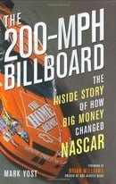 The 200 MPH Billboard: The Inside Story of How Big Money Changed Nascar