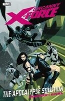 Uncanny X-Force, Vol. 1: The Apocalypse Solution