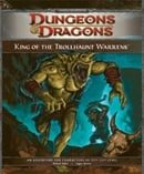King of the Trollhaunt Warrens (D&D, 4th Edition)