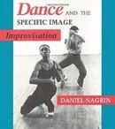 Dance and the Specific Image: Improvisation