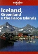 Lonely Planet : Iceland, Greenland and Faroe Islands