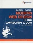 DHTML Utopia: Modern Web Design Using JavaScript & DOM