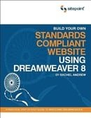 Build Your Own: Standards Compliant Website Using Dreamweaver 8