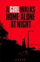 A Girl Walks Home Alone at Night #1: Death is the Answer