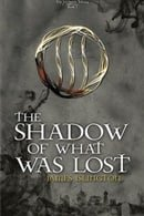 The Shadow Of What Was Lost (The Licanius Trilogy) (Volume 1)