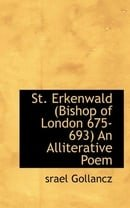 St. Erkenwald (Bishop of London 675-693) an Alliterative Poem