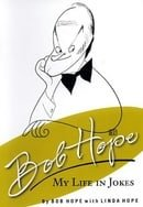 Bob Hope: My Life in Jokes