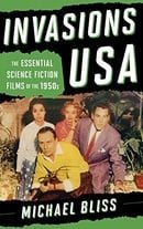 Invasions USA: The Essential Science Fiction Films of the 1950s
