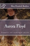 Aurora Floyd: Complete and unabridged edition (Immortal Classics)