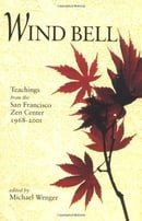 Wind Bell: Teachings from the San Francisco Zen Center 1968-2000