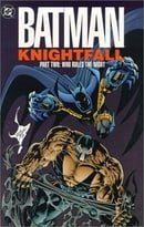 Batman Knightfall TP Part 02 Who Rules The Night