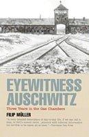 Eyewitness Auschwitz: Three Years in the Gas Chamber