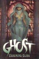 Ghost: Exhuming Elisa (Ghost (Dark Horse Comics))