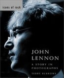 John Lennon: A Story in Photographs (Icons of Rock)