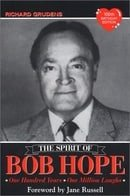 Spirit of Bob Hope: One Hundred Years, One Million Laughs
