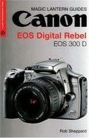 Canon EOS Digital Rebel (Magic Lantern Guide) (Magic Lantern Guides)