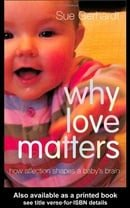 Why Love Matters: How Affection Shapes a Baby