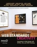 Web Standards Creativity: Innovations in Web Design with XHTML, CSS, & DOM Scripting: Innovations in