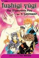 Fushigi Yûgi (The Mysterious Play), Vol. 7 (Castaway)