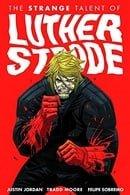 The Strange Talent of Luther Strode Volume 1 TP
