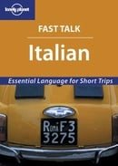 Italian: Essential Language for Short Trips (Lonely Planet Fast Talk)