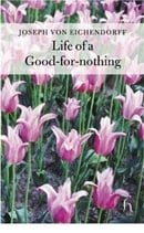 The Life of a Good-for-nothing (Hesperus Classics)