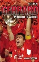 Steven Gerrard: Portrait of a Hero