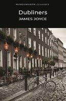 The Dubliners (Wordsworth Classics)