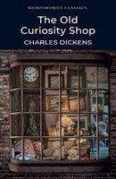 The Old Curiosity Shop (Wordsworth Classics)
