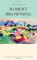 The Poems of Robert Browning (Wordsworth Poetry Library)