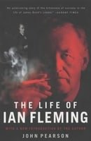 The Life of Ian Fleming: The Man Who Created James Bond