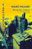 Bring the Jubilee (Millennium SF Masterworks S.)