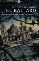The Drowned World (S.F. Masterworks)