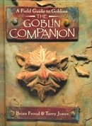 The Goblin Companion: A Field Guide to Goblins