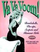 Va Va Voom!: Bombshells, Pin-Ups, Sexpots and Glamour Girls