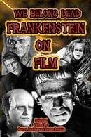 We Belong Dead: Frankenstein On Film